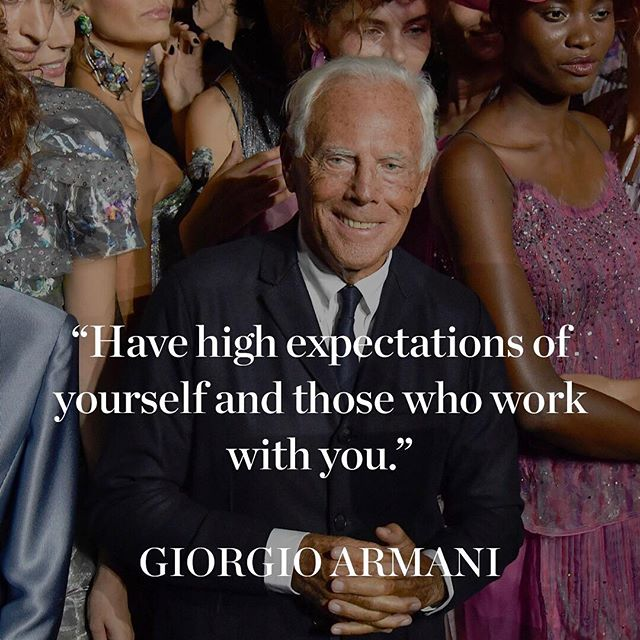 Today s #MondayMotivation comes from Giorgio Armani, ahead of his runway show in Milan. Did you know? Prior to his career in design, Armani initially pursued medicine, undertaking a graduate degree within the department of medicine at the University of Milan. Three years later, he left to join the army before looking for an entirely different career path.  As a designer, Armani boasts an illustrious career, spanning over 35 years within the fashion industry. Having launched his namesake label in 1975, the celebrated designer has overseen the growth of his brand from a signature menswear label to a luxury fashion empire including Giorgio Armani Privé and Emporio Armani apparel lines alongside accessories, footwear, cosmetics and home decor.  Do you think setting high expectations is the key to success?  : @gettyimages #fashion #mfw #giorgioarmani #qotd #quoteoftheday